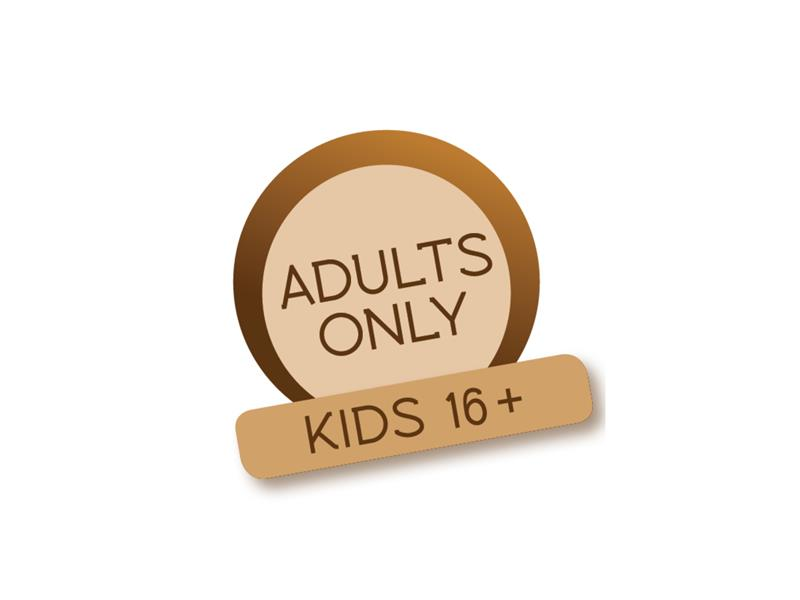 Adults only Kids 16+